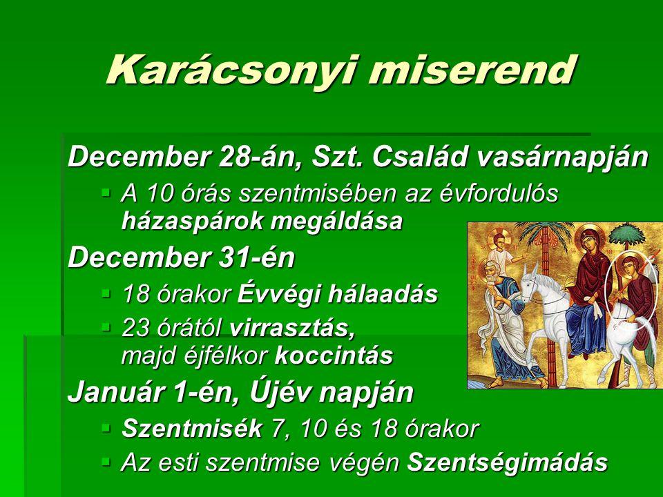 Karácsonyi miserend December 28-án, Szt. Család vasárnapján