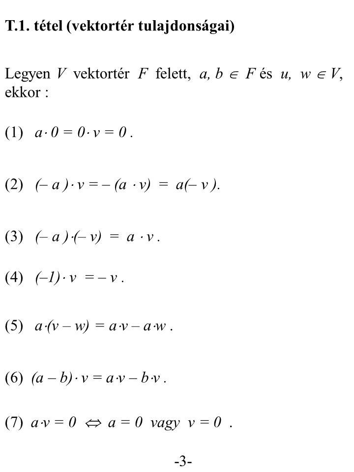 T.1. tétel (vektortér tulajdonságai)