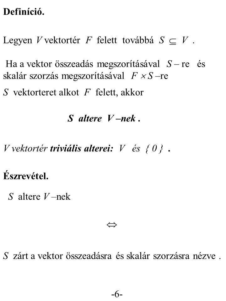 Definíció. Legyen V vektortér F felett továbbá S  V .