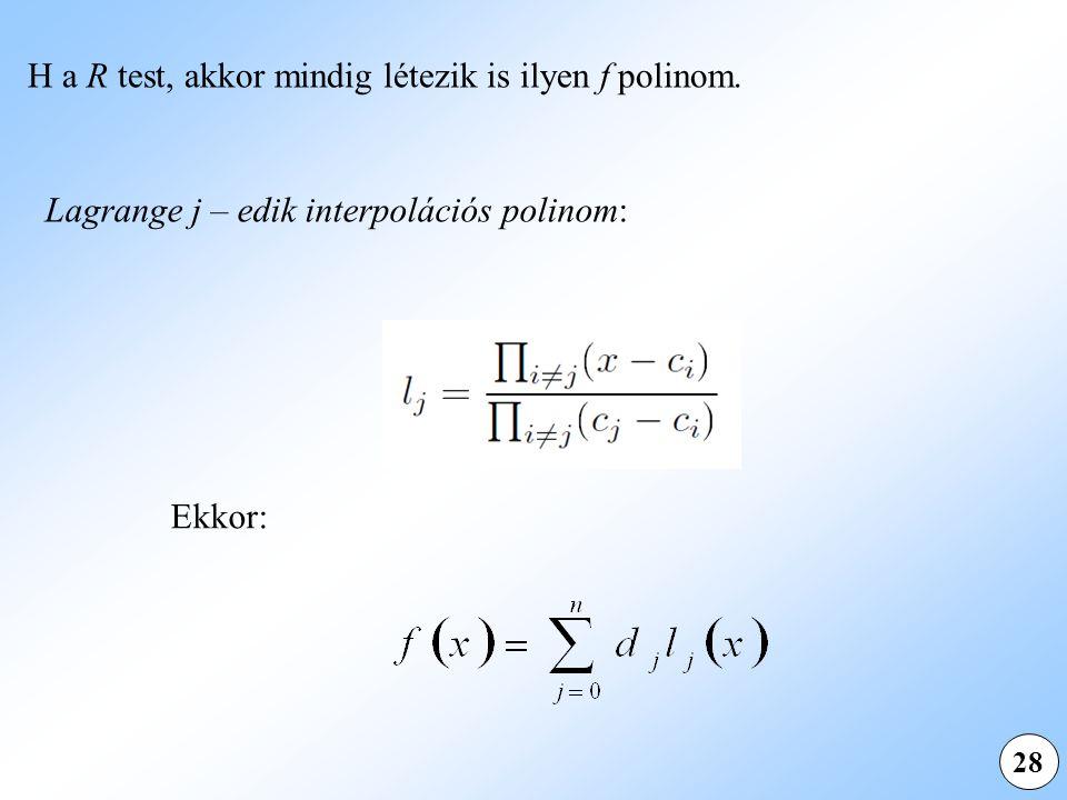 H a R test, akkor mindig létezik is ilyen f polinom.
