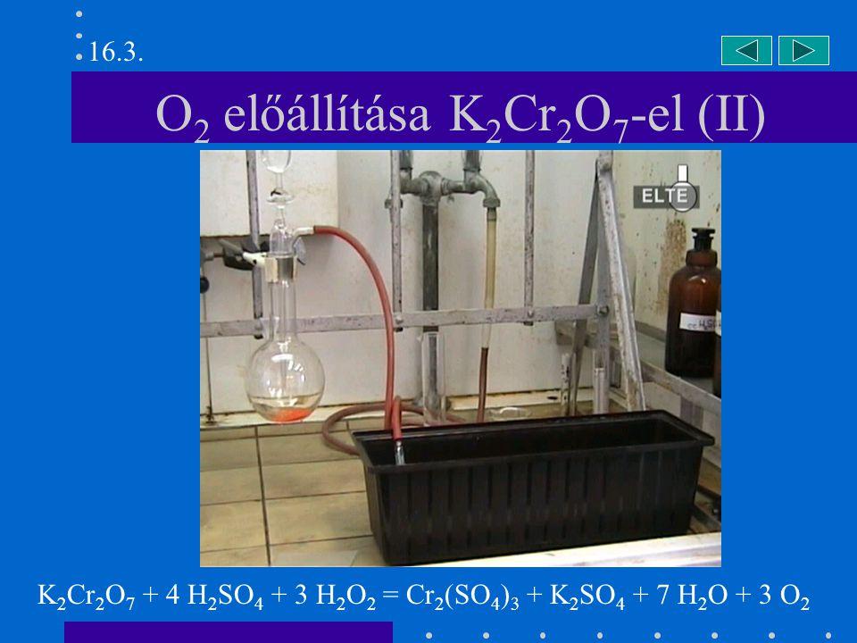 O2 előállítása K2Cr2O7-el (II)