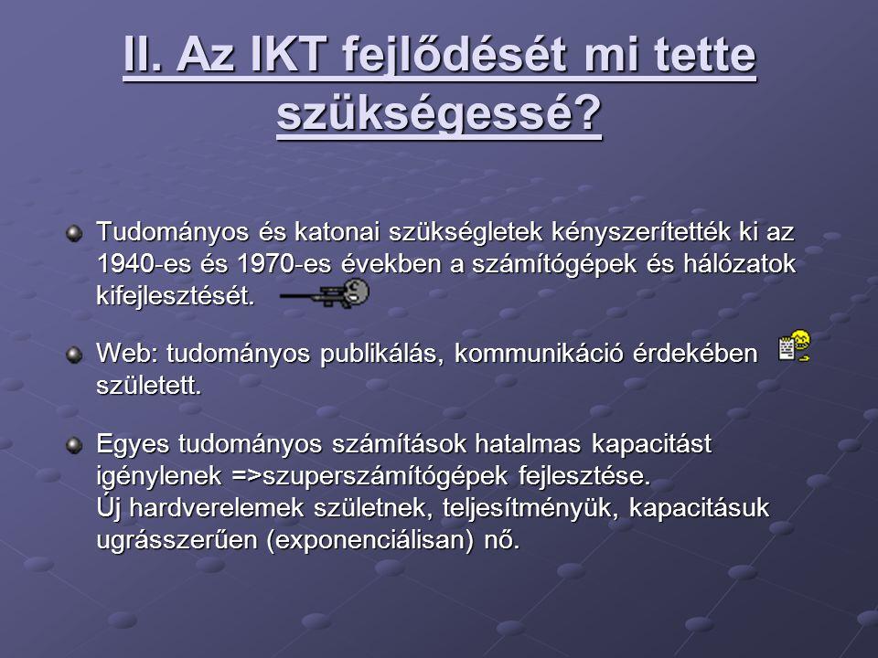 II. Az IKT fejlődését mi tette szükségessé