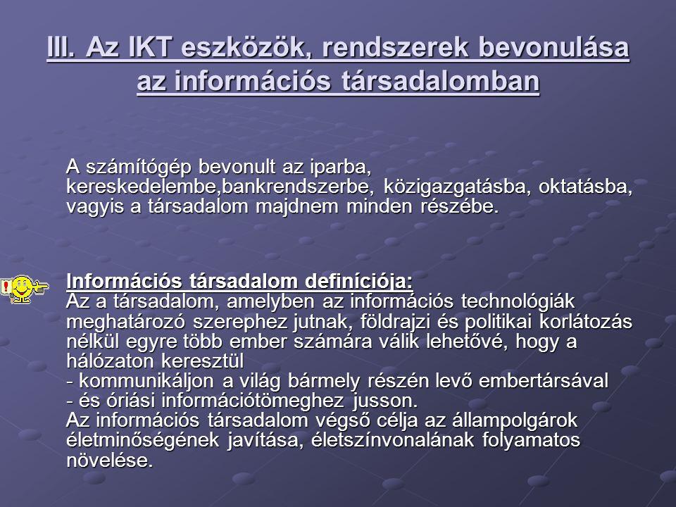 III. Az IKT eszközök, rendszerek bevonulása az információs társadalomban