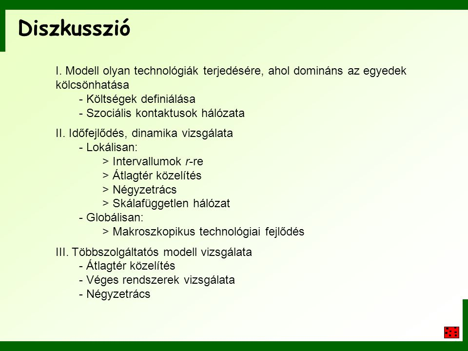Diszkusszió I. Modell olyan technológiák terjedésére, ahol domináns az egyedek kölcsönhatása. - Költségek definiálása.