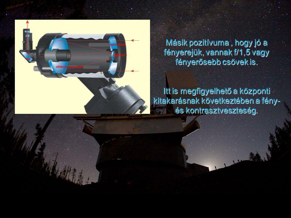 Másik pozitívuma , hogy jó a fényerejük, vannak f/1,5 vagy fényerősebb csövek is.