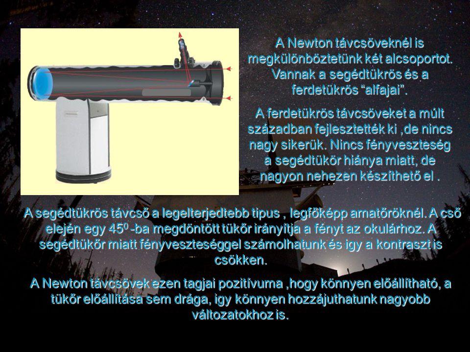 A Newton távcsöveknél is megkülönböztetünk két alcsoportot