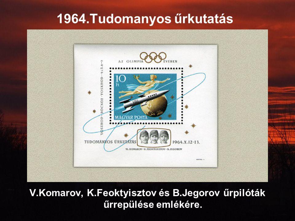 V.Komarov, K.Feoktyisztov és B.Jegorov űrpilóták űrrepülése emlékére.