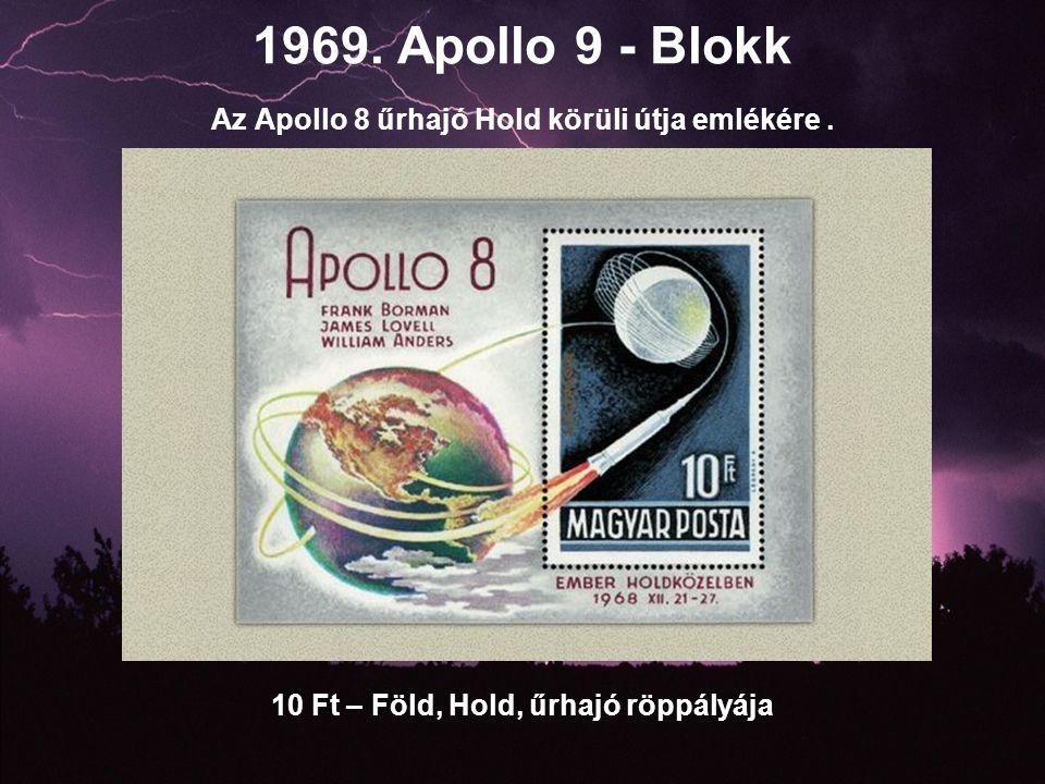 1969. Apollo 9 - Blokk Az Apollo 8 űrhajó Hold körüli útja emlékére .