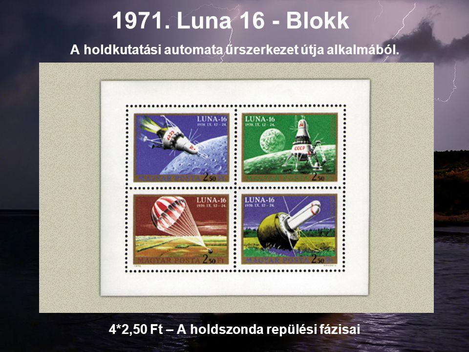 1971. Luna 16 - Blokk A holdkutatási automata űrszerkezet útja alkalmából.