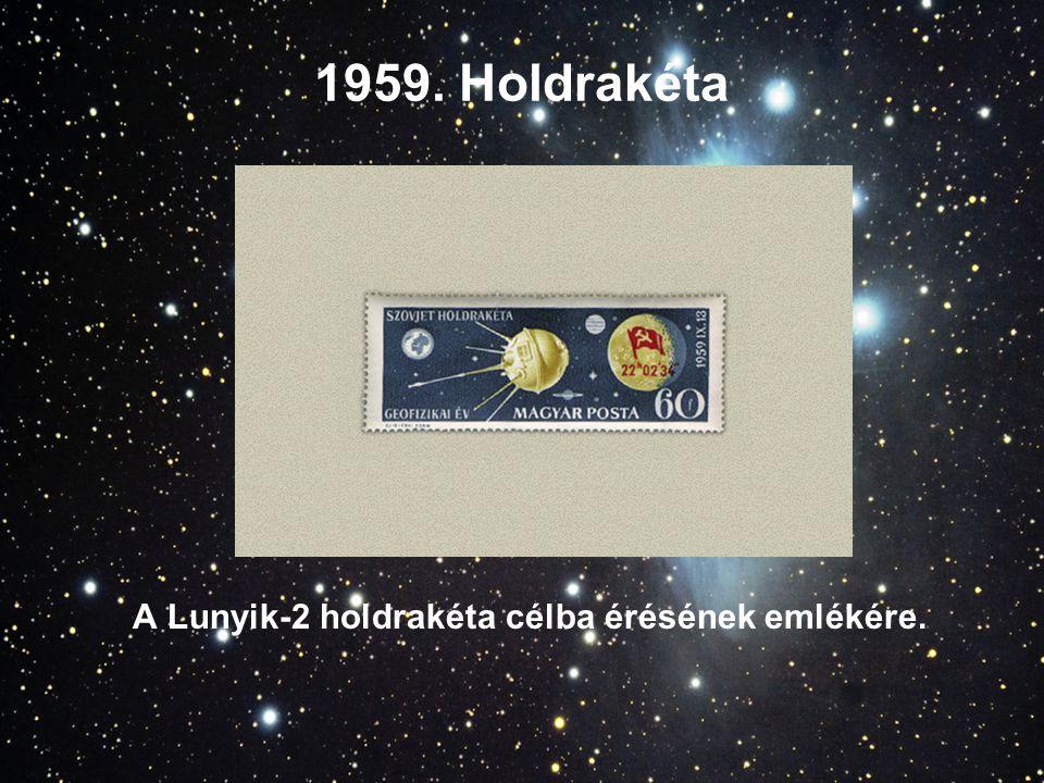 1959. Holdrakéta A Lunyik-2 holdrakéta célba érésének emlékére.
