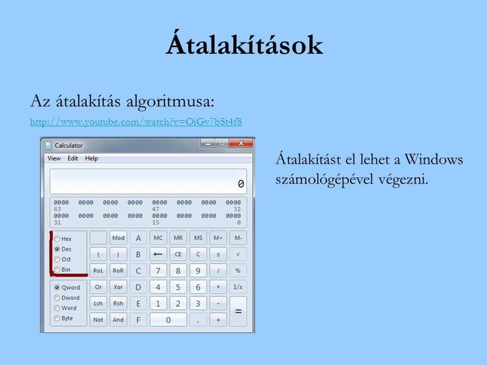 Átalakítások Az átalakítás algoritmusa: Átalakítást el lehet a Windows