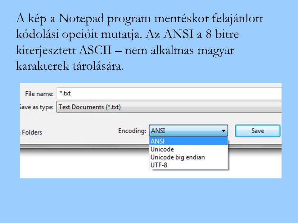 A kép a Notepad program mentéskor felajánlott kódolási opcióit mutatja
