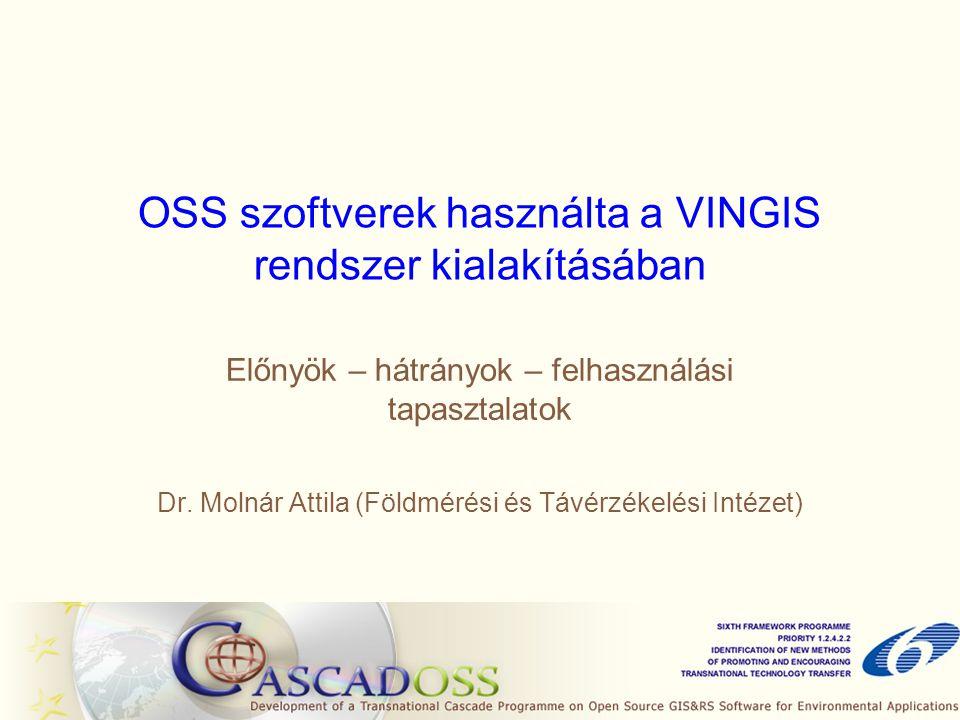 OSS szoftverek használta a VINGIS rendszer kialakításában