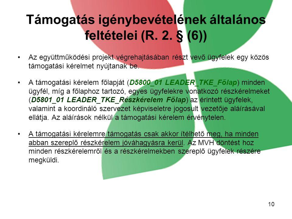 Támogatás igénybevételének általános feltételei (R. 2. § (6))