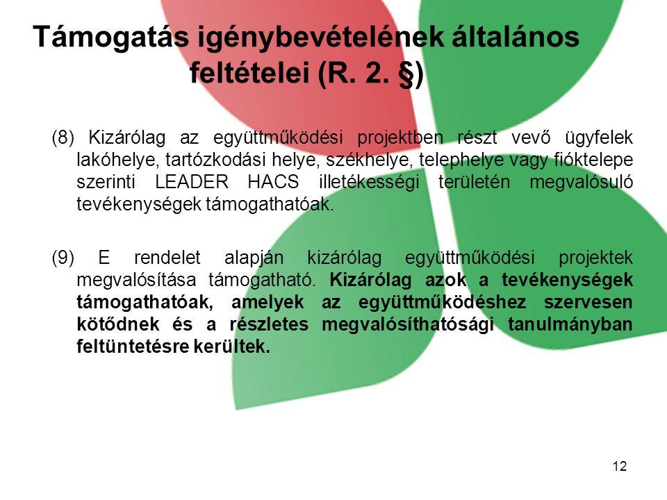 Támogatás igénybevételének általános feltételei (R. 2. §)