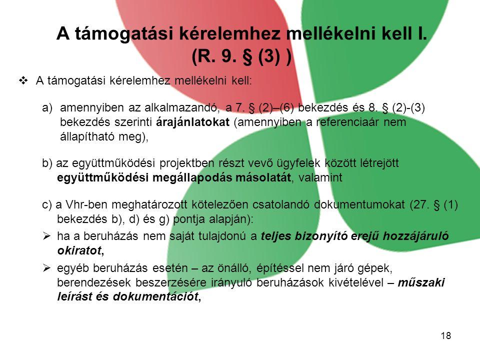 A támogatási kérelemhez mellékelni kell I. (R. 9. § (3) )