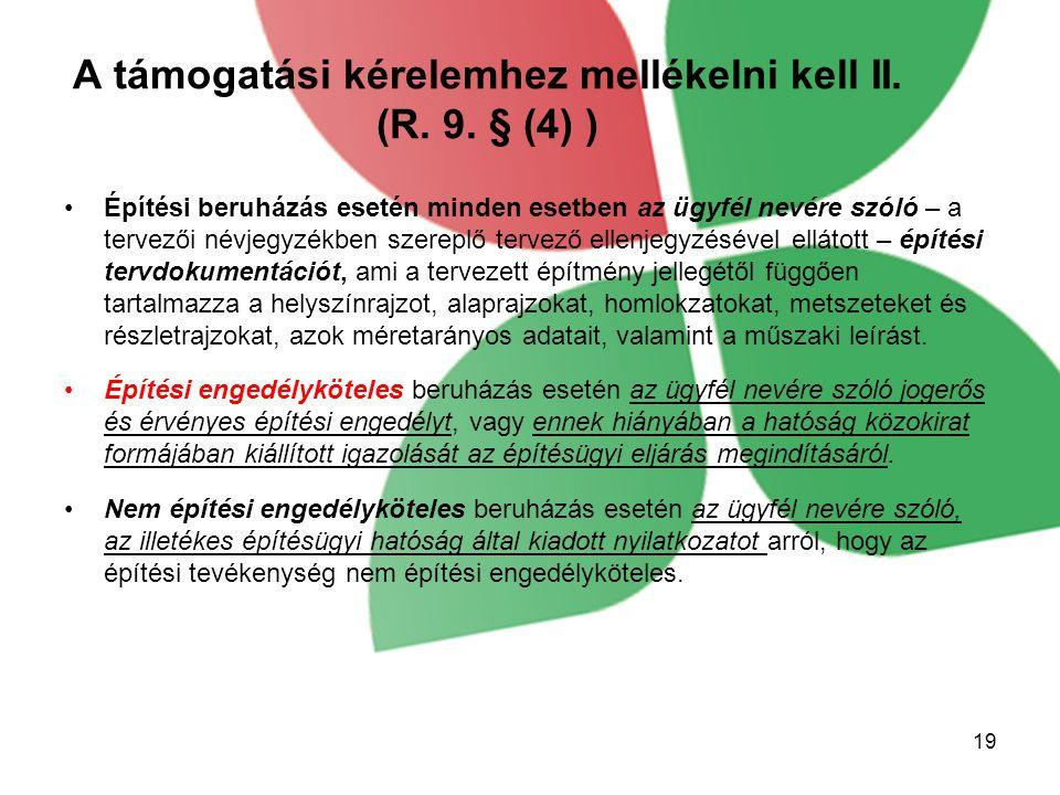 A támogatási kérelemhez mellékelni kell II. (R. 9. § (4) )
