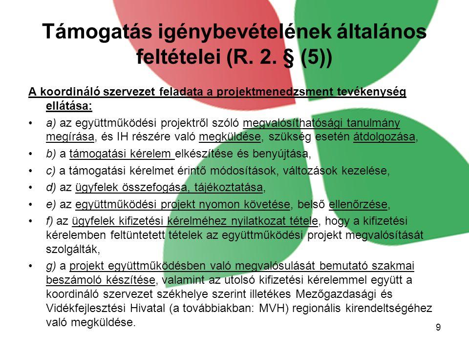 Támogatás igénybevételének általános feltételei (R. 2. § (5))