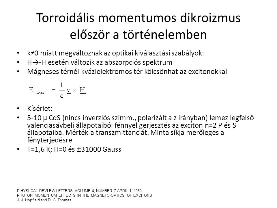 Torroidális momentumos dikroizmus először a történelemben