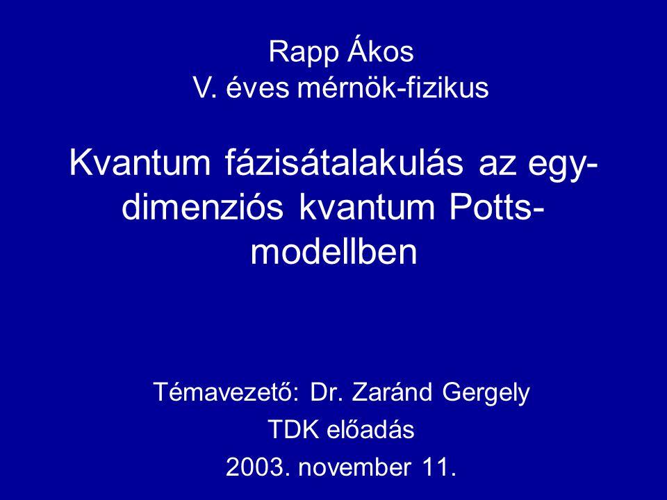Kvantum fázisátalakulás az egy- dimenziós kvantum Potts-modellben