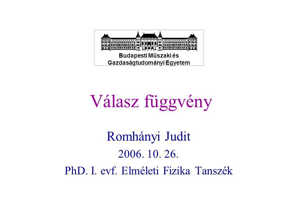 Romhányi Judit 2006. 10. 26. PhD. I. evf. Elméleti Fizika Tanszék