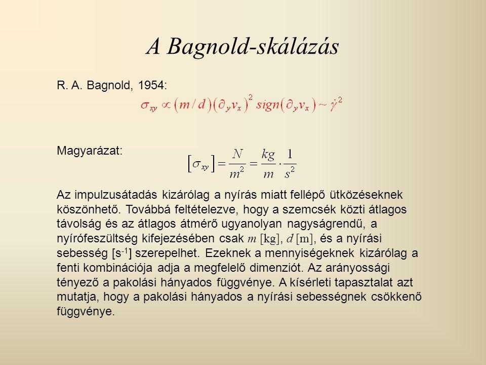 A Bagnold-skálázás R. A. Bagnold, 1954: Magyarázat:
