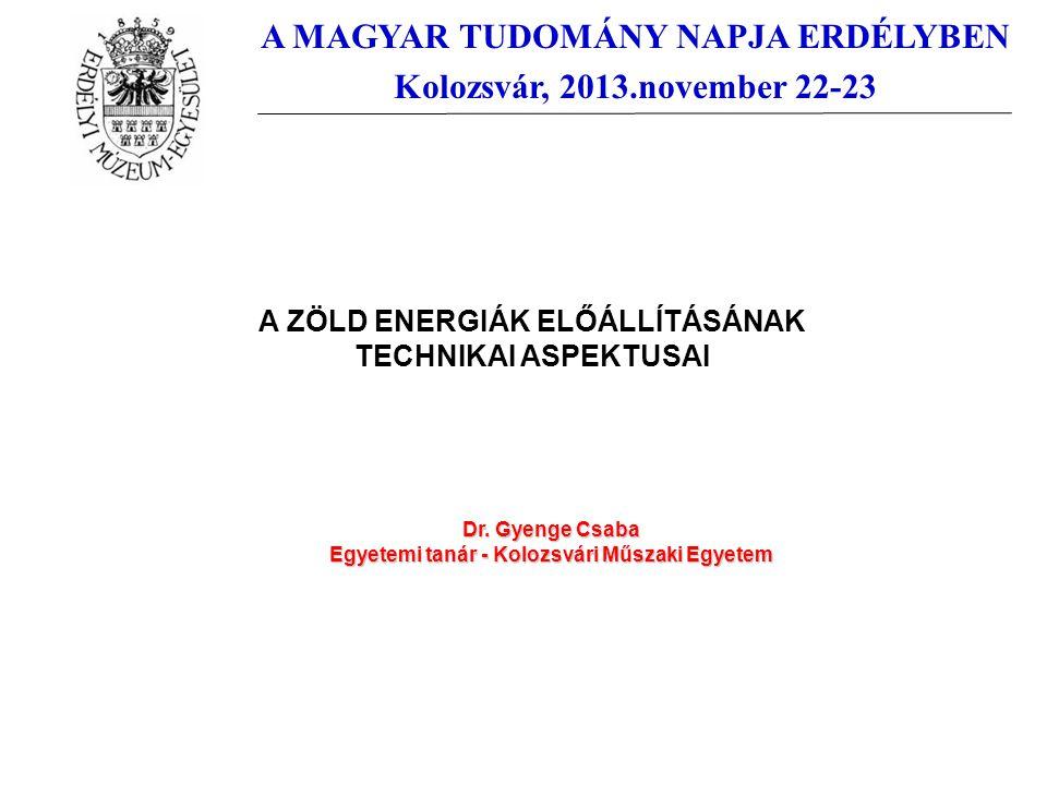 A MAGYAR TUDOMÁNY NAPJA ERDÉLYBEN Kolozsvár, 2013.november 22-23