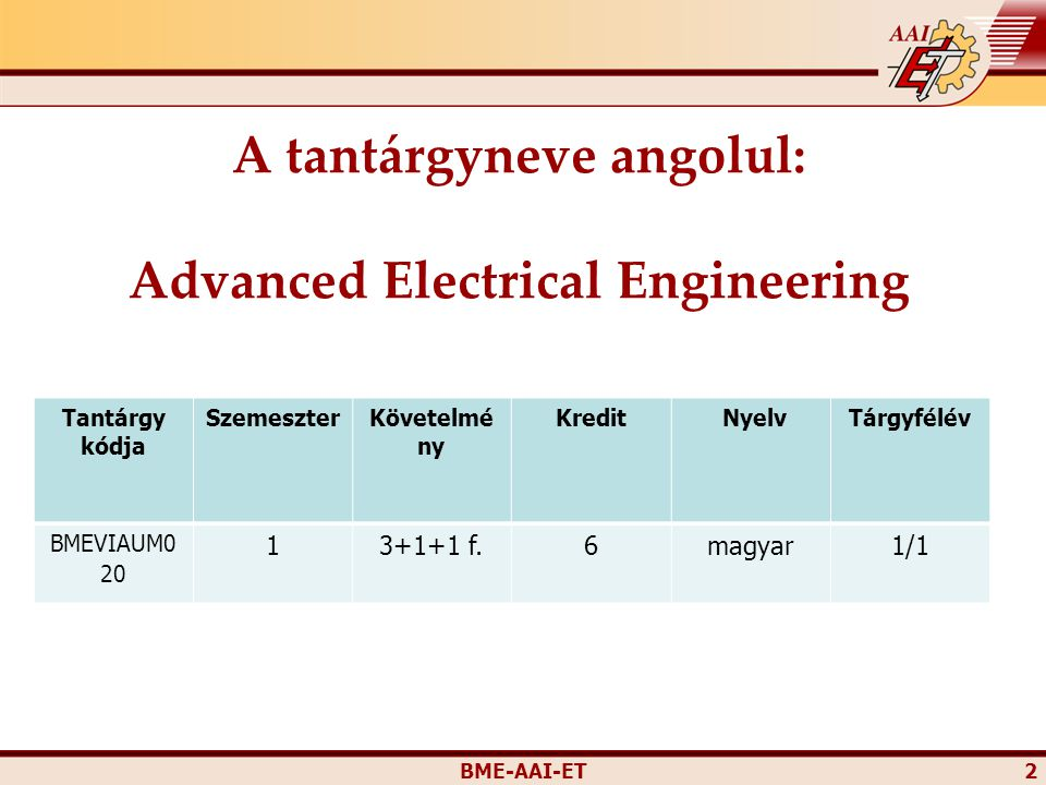 A tantárgyneve angolul: Advanced Electrical Engineering