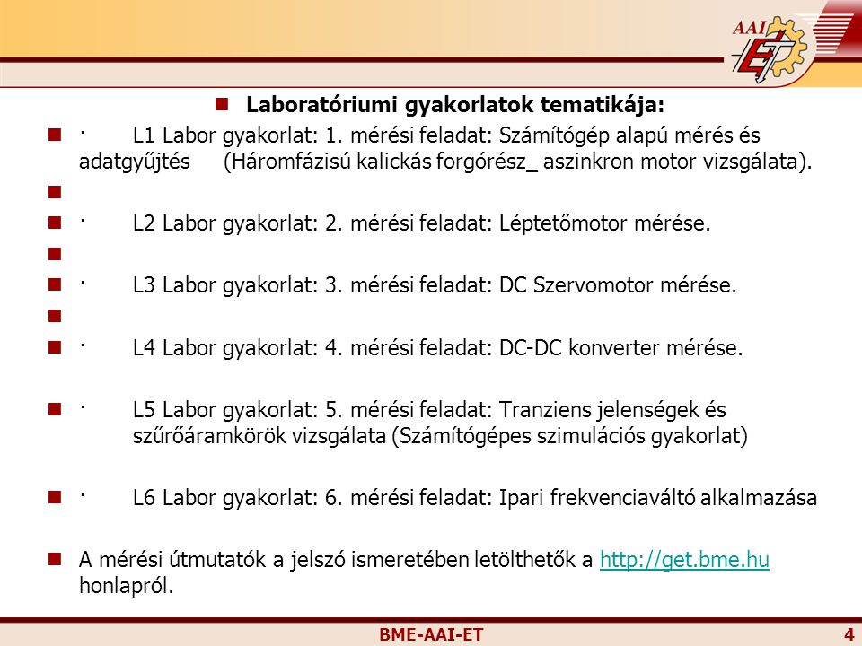 Laboratóriumi gyakorlatok tematikája: