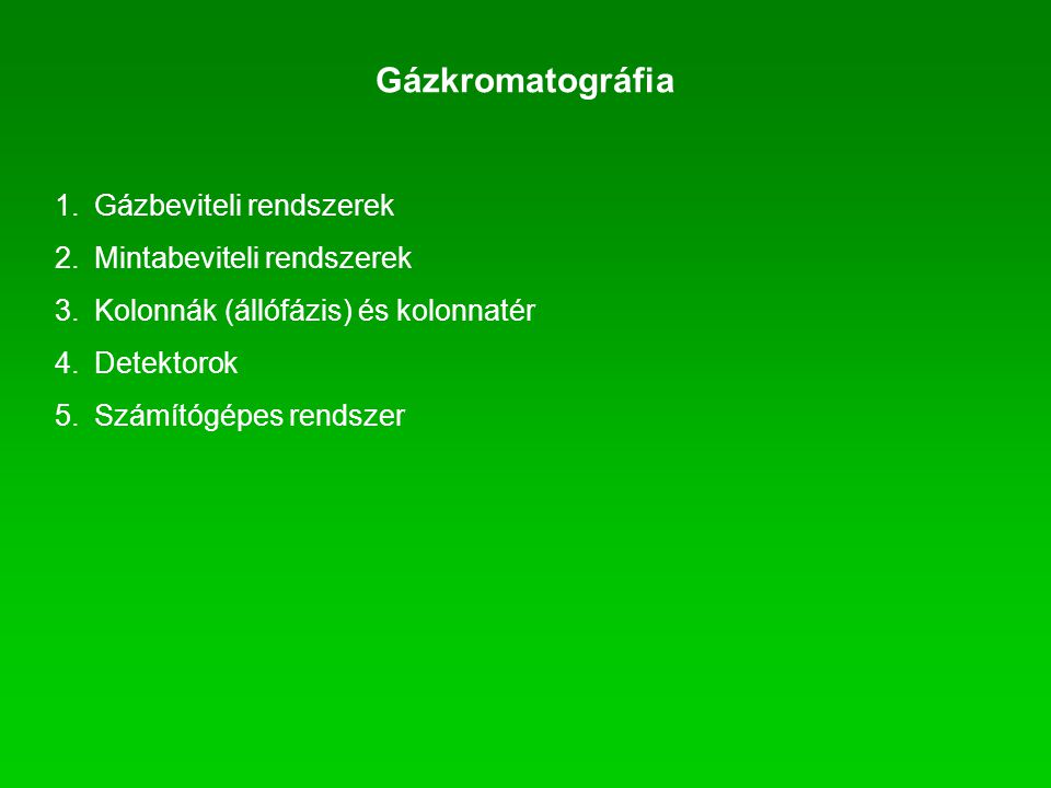 Gázkromatográfia Gázbeviteli rendszerek Mintabeviteli rendszerek