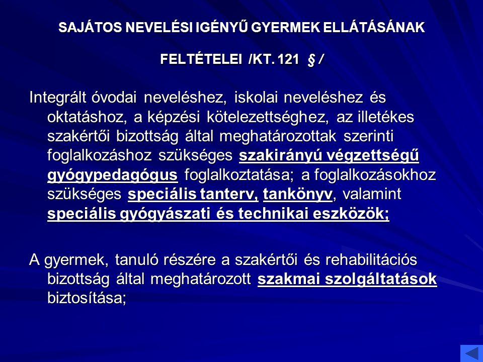 SAJÁTOS NEVELÉSI IGÉNYŰ GYERMEK ELLÁTÁSÁNAK FELTÉTELEI /KT. 121 § /