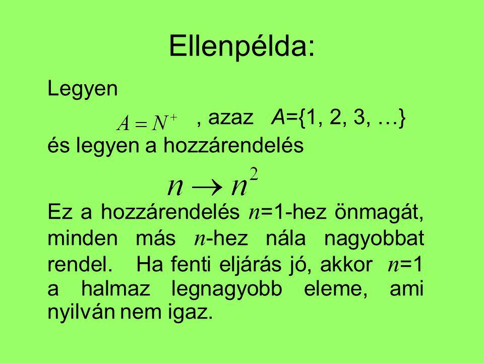 Ellenpélda: , azaz A={1, 2, 3, …} és legyen a hozzárendelés Legyen
