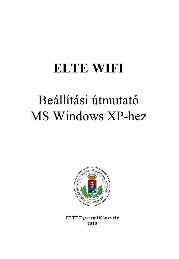 ELTE WIFI Beállítási útmutató MS Windows XP-hez
