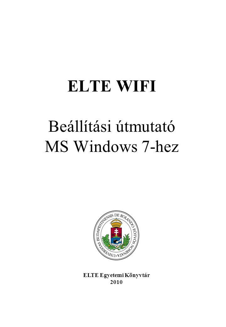 ELTE WIFI Beállítási útmutató MS Windows 7-hez