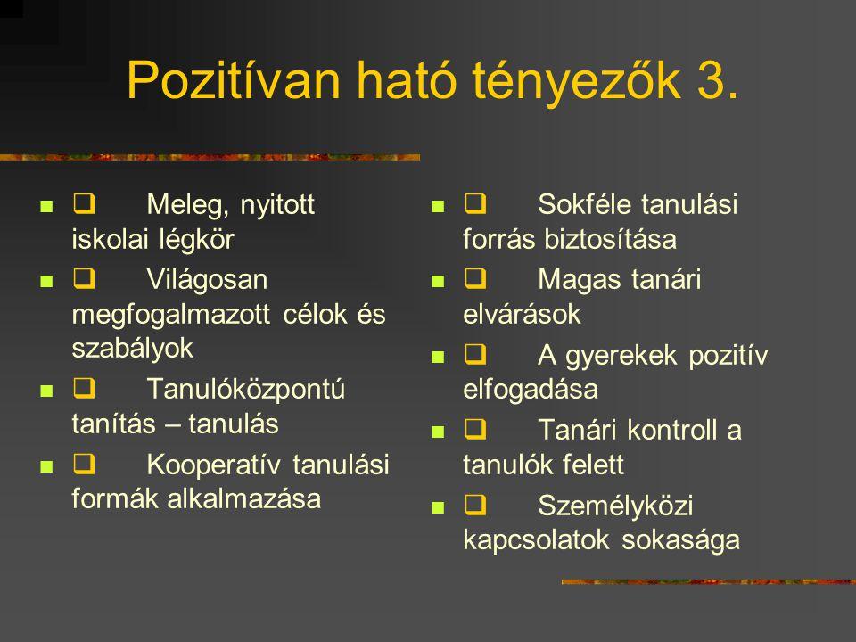 Pozitívan ható tényezők 3.
