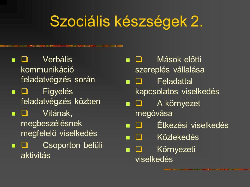 Szociális készségek 2. q Verbális kommunikáció feladatvégzés során