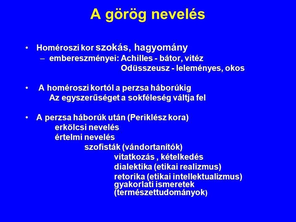 A görög nevelés Homéroszi kor szokás, hagyomány