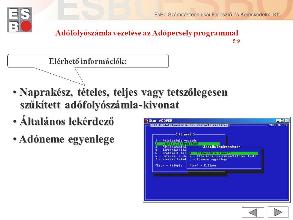Adófolyószámla vezetése az Adópersely programmal Elérhető információk: