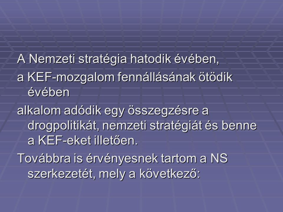 A Nemzeti stratégia hatodik évében,