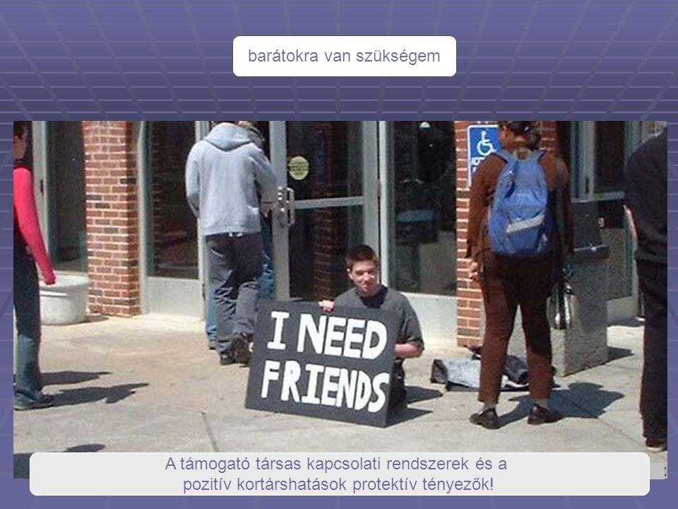 barátokra van szükségem