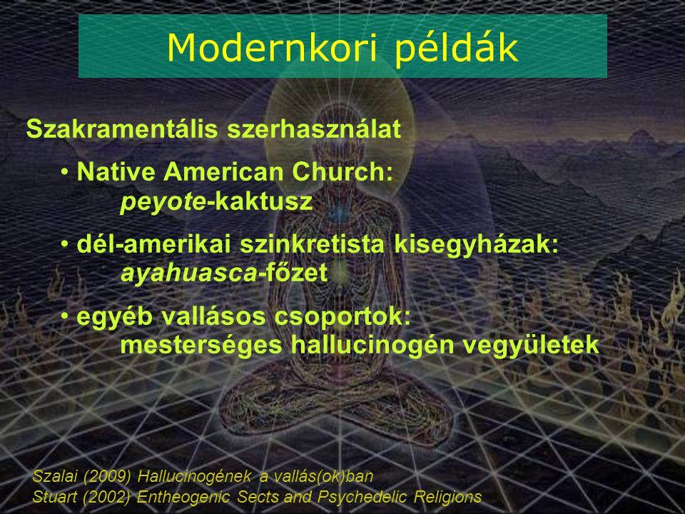 Modernkori példák Szakramentális szerhasználat
