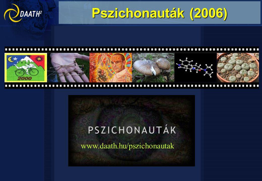 Pszichonauták (2006) www.daath.hu/pszichonautak