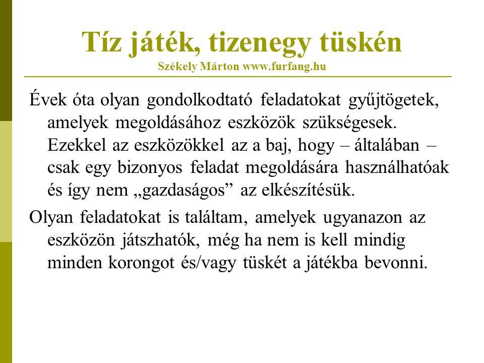 Tíz játék, tizenegy tüskén Székely Márton www.furfang.hu