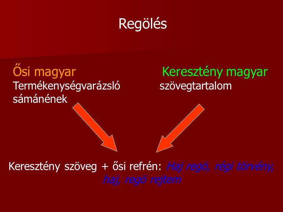 Regölés Ősi magyar Keresztény magyar