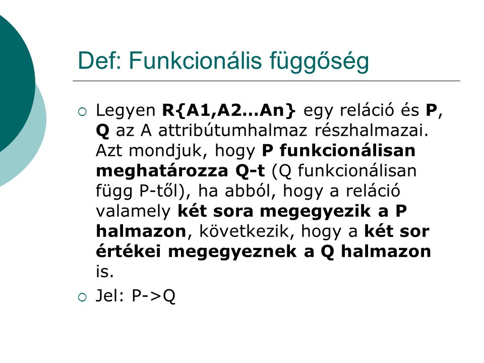 Def: Funkcionális függőség