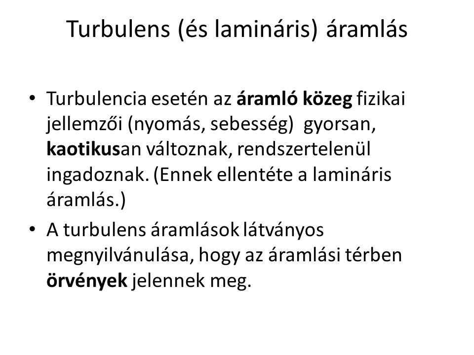 Turbulens (és lamináris) áramlás