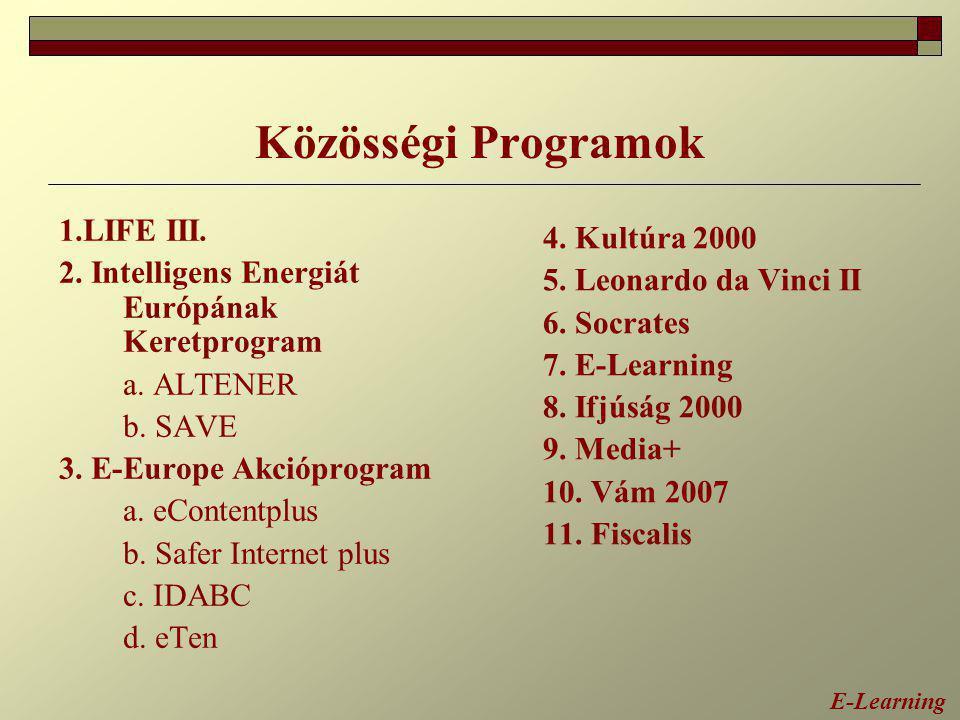 Közösségi Programok 1.LIFE III. 4. Kultúra 2000