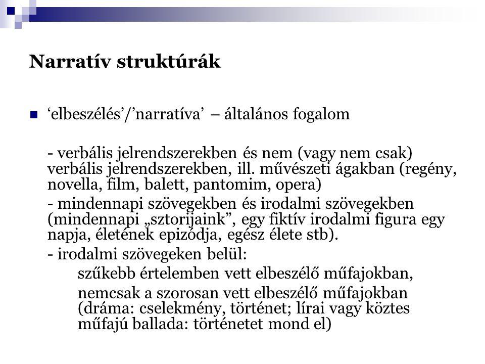Narratív struktúrák 'elbeszélés'/'narratíva' – általános fogalom