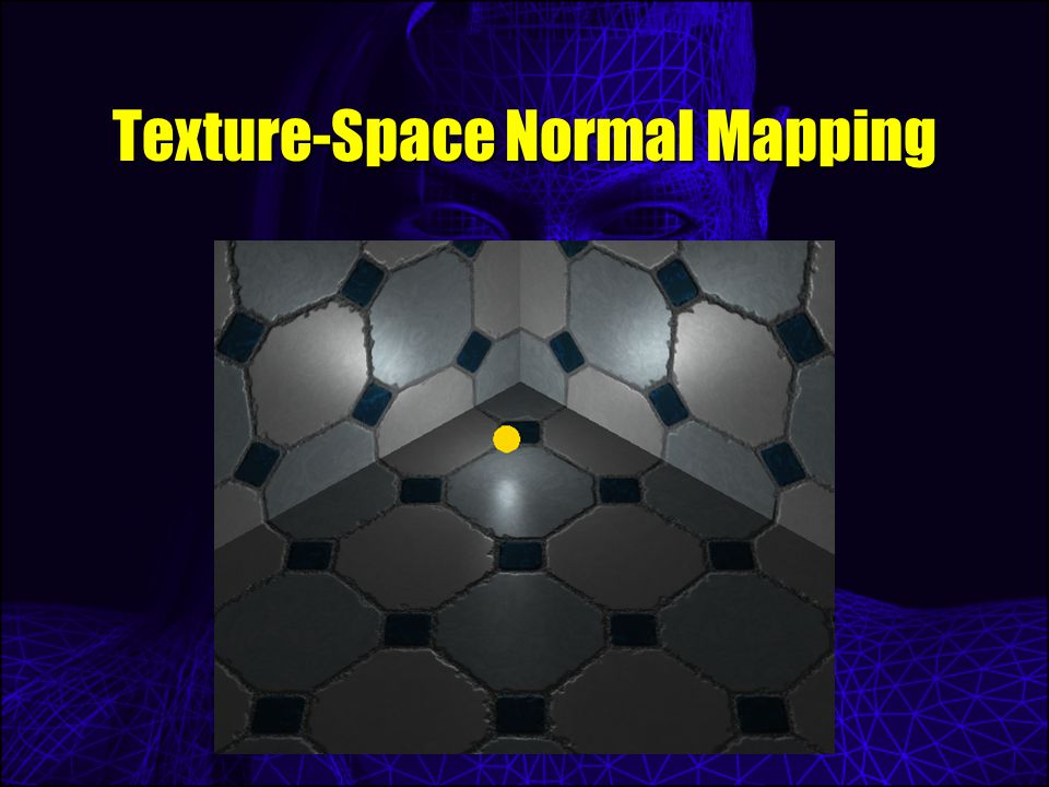 Texture-Space Normal Mapping