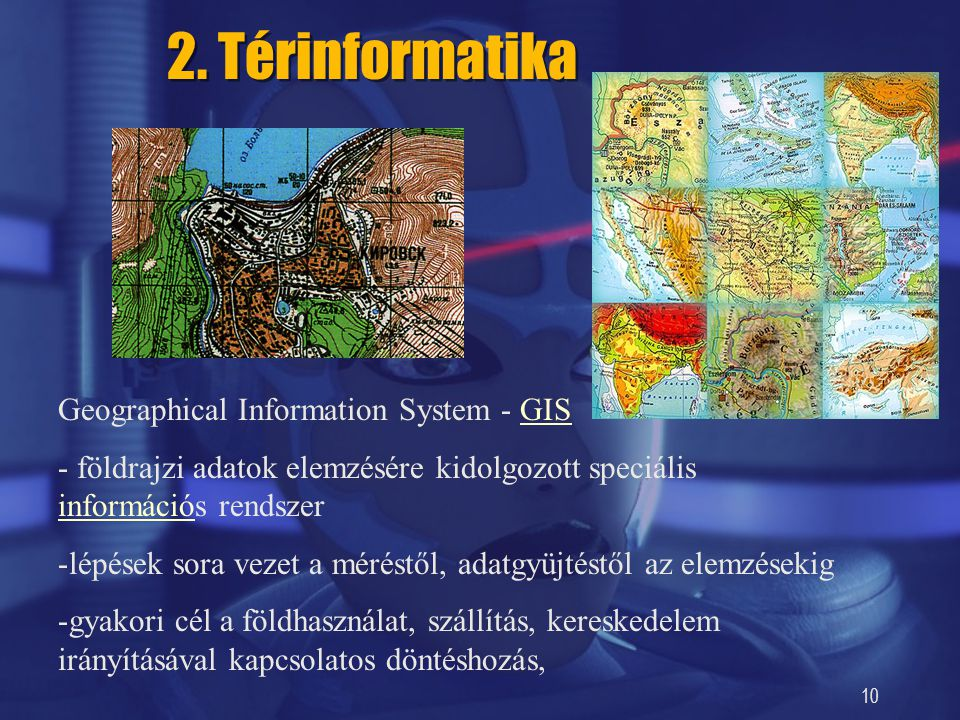 2. Térinformatika Geographical Information System - GIS